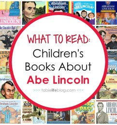 What to Read: Children's Books About Abraham Lincoln • TableLifeBlog [ 1000 x 1000 Pixel ]
