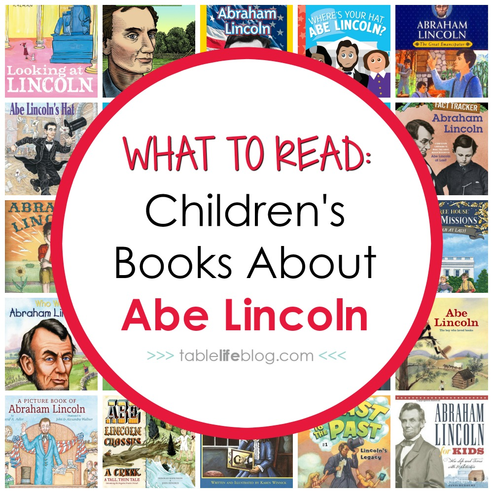 hight resolution of What to Read: Children's Books About Abraham Lincoln • TableLifeBlog
