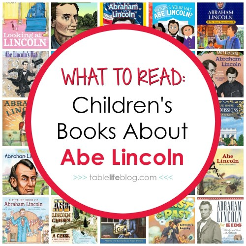 small resolution of What to Read: Children's Books About Abraham Lincoln • TableLifeBlog