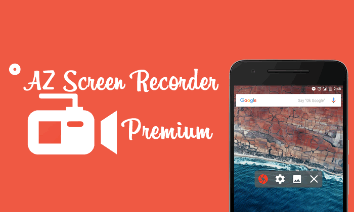 AZ Screen Recorder Premium
