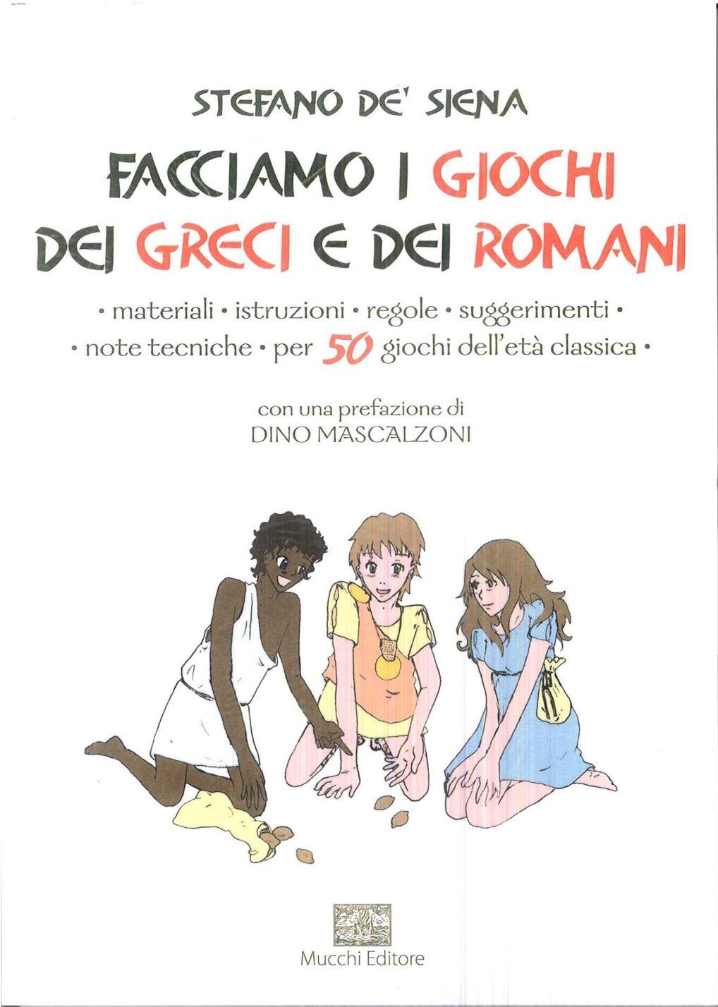 Facciamo I Giochi Dei Greci E Dei Romani  Stefano De
