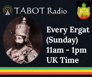 Listen to Tabot Radio, Every Ergat (Sunday) 11am-1pm UK time