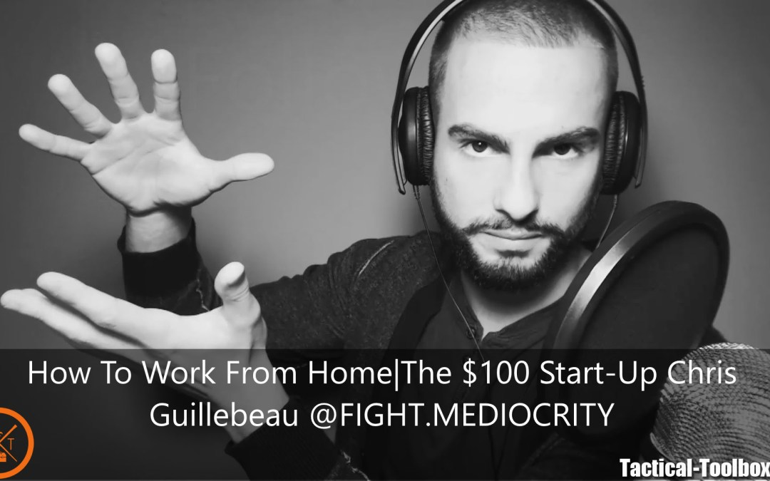 How To Work From Home|The $100 Start-Up Chris Guillebeau