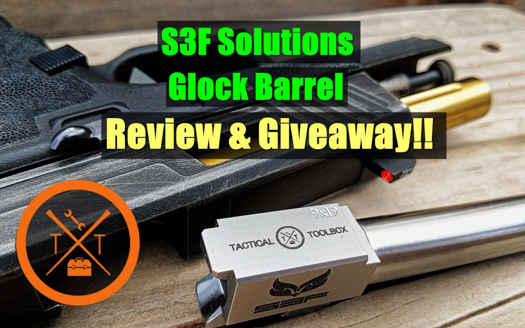 S3F Solutions Barrel Review & Giveaway: Is This The Best Glock Barrel??