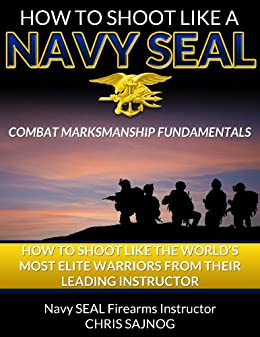 Review: 'Navy SEAL Shooting: Learn How to Shoot from Their Leading Instructor' by Chris Sajnog