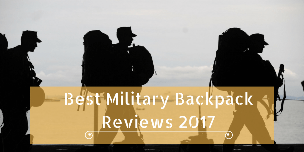 Best Military Backpack Reviews 2017