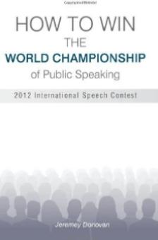 how to win the world championship of public speaking jeremey donovan matt kramer public speaking tactical talks