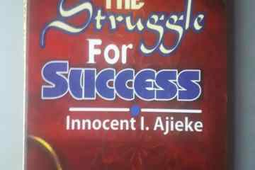 The Struggle For Success By Innocent I. Ajieke.