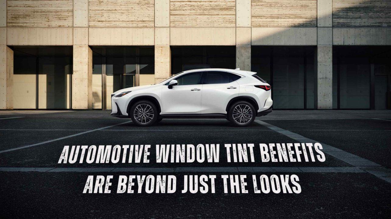 Automotive Window Tint Benefits Are Beyond Just The Looks - Automotive Window Tinting in the Fraser, Michigan Area