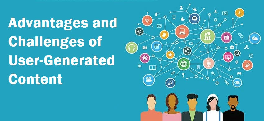 Advantages and Challenges of User-Generated Content