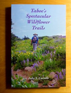Tahoe's Spectacular Wildflower Trails (Julie S. Carville, ISBN: 9780692698181)