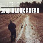 2013: A LOOK BACK | 2014: A LOOK AHEAD