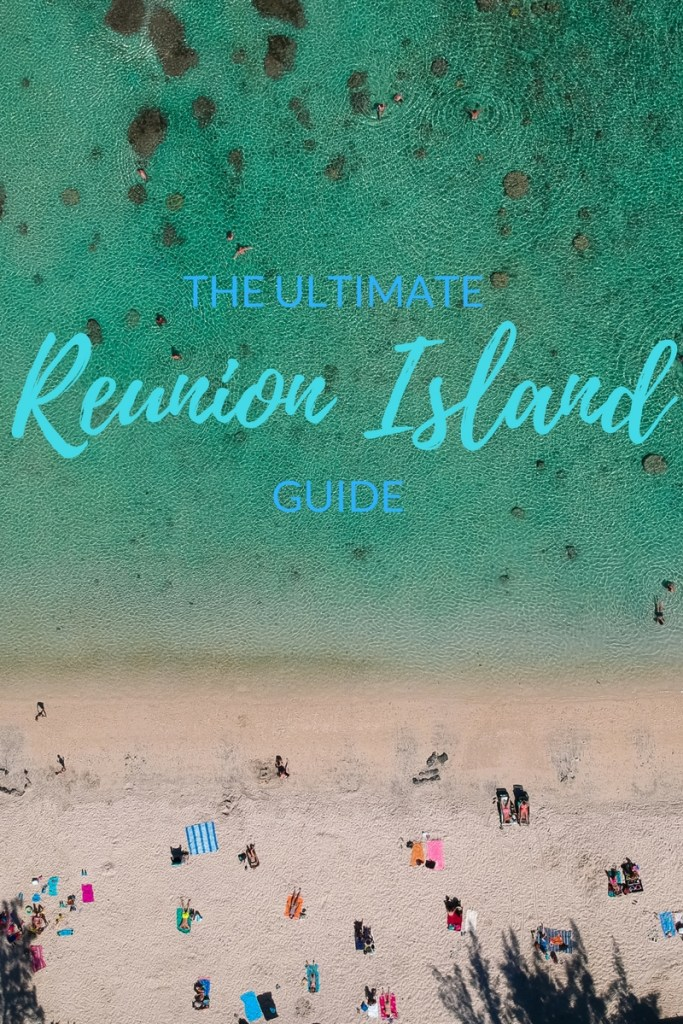 ultimate guide to reunion island