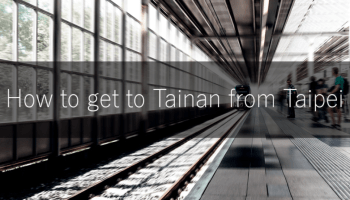 How to get to Tainan from Taoyuan Airport - 20% Discount on