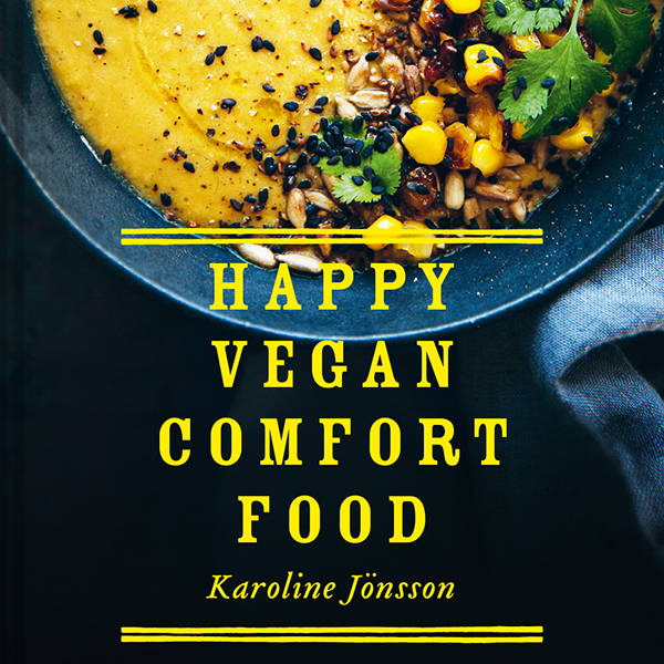 happy vegan comfort food van Karoline Jonsson