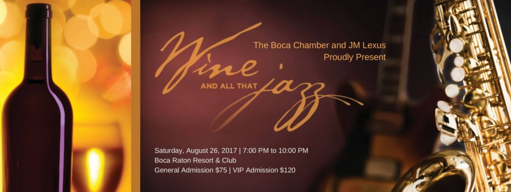 The Boca Chamber Presents: Wine and All That Jazz at the Boca Resort