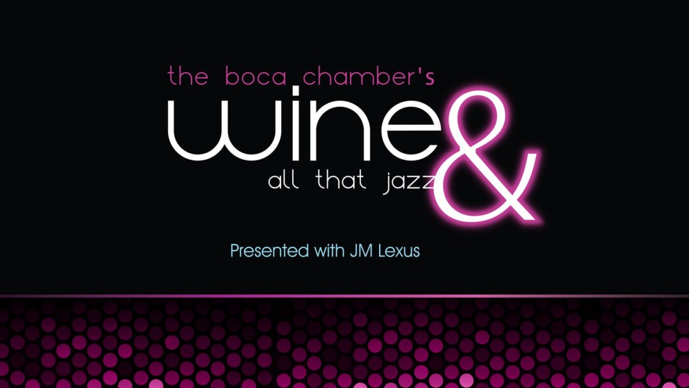 Boca Chamber's Wine & All That Jazz