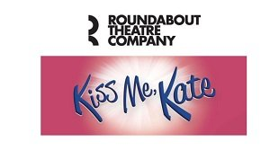 Roundabout Theater -- Kiss Me Kate