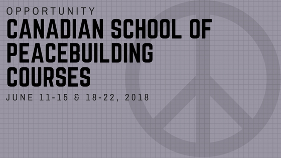 OPPORTUNITY: Canadian School of Peacebuilding Courses