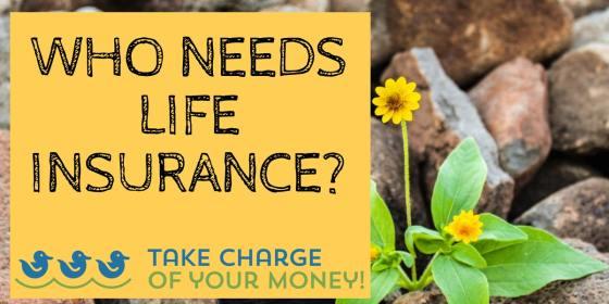 Who needs life insurance?