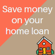Save money on your home loan