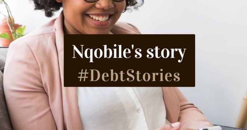 Nqobiles Debt Story