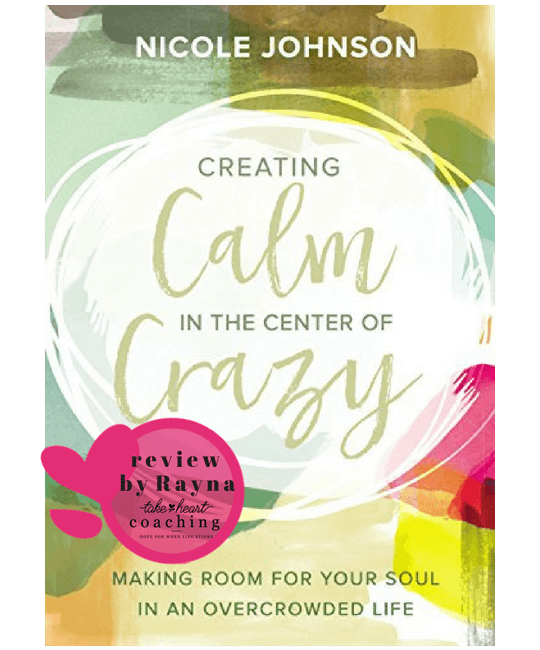 Review by Rayna: Creating Calm in the Center of Crazy