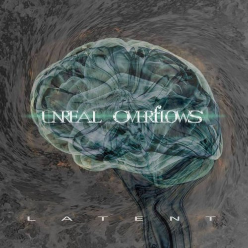Unreal Overflows - Latent (2018)