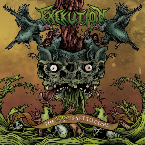 Exekution - The Worst Is Yet To Come (2018)