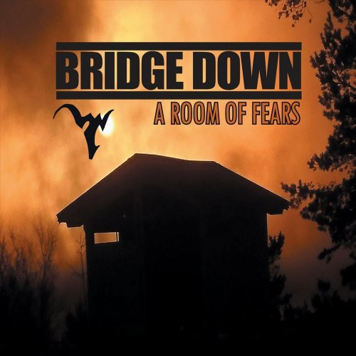 Bridge Down - A Room Of Fears (2018)