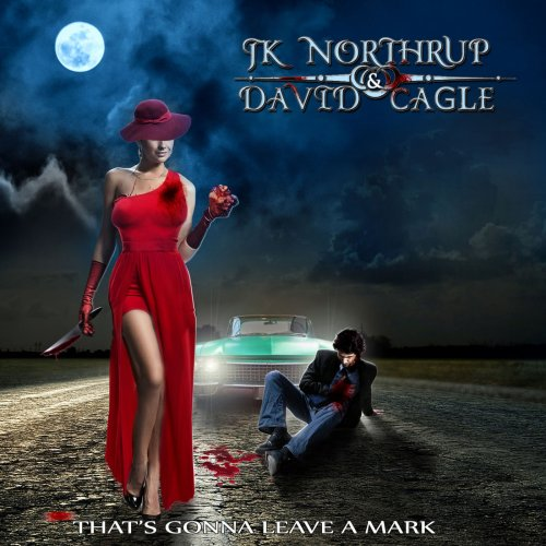 JK Northrup & David Cagle - That's Gonna Leave A Mark (2018)