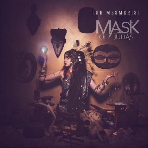 Mask Of Judas - The Mesmerist (2018)