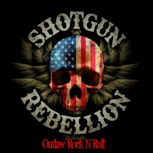Shotgun Rebellion - Outlaw Rock N Roll (2018)