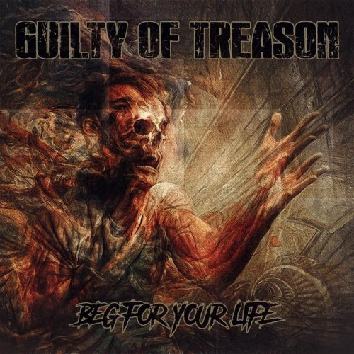 Guilty of Treason - Beg for Your Life (2018)