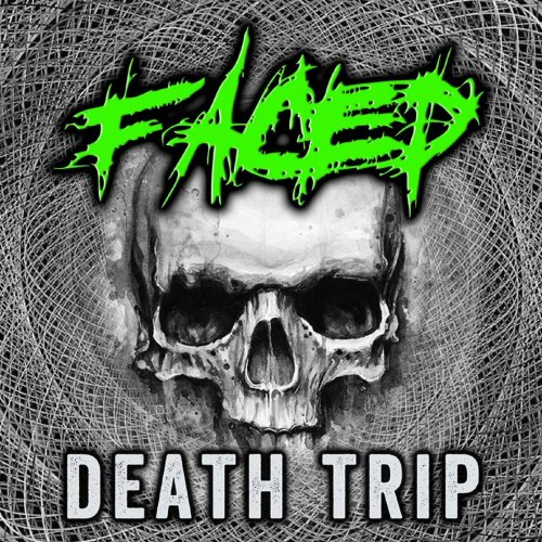 Faced - Death Trip (2018)