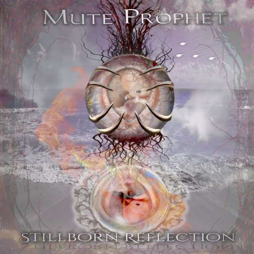 Mute Prophet - Stillborn Reflection (2018)