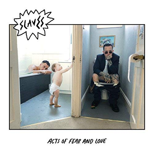 Slaves - Acts of Fear and Love (2018)