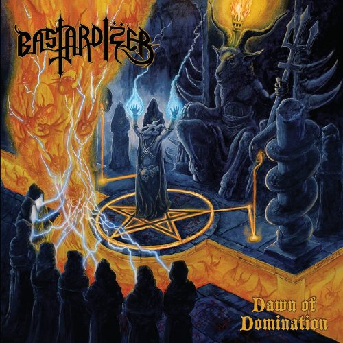 Bastardizer - Dawn of Domination (2018)