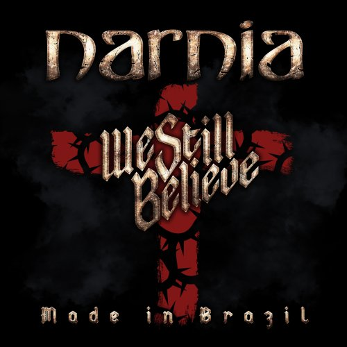 Narnia -We Still Believe – Made in Brazil (2018)