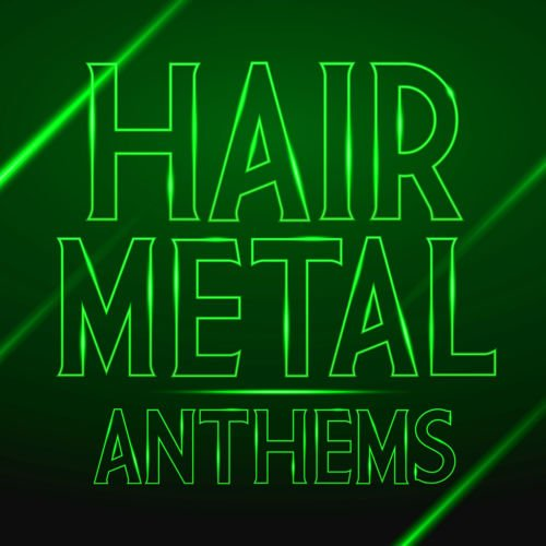 Various Artists - Hair Metal Anthems (2018)