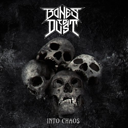 Bones to Dust - Into Chaos (2019)