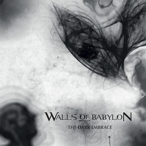Walls of Babylon - The Dark Embrace (2019)