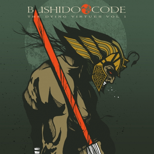 Bushido Code - The Dying Virtues Vol .1 (EP) (2018)