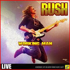 Rush – Working Man (Live) (2019)