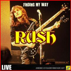 Rush – Finding My Way (Live) (2019)