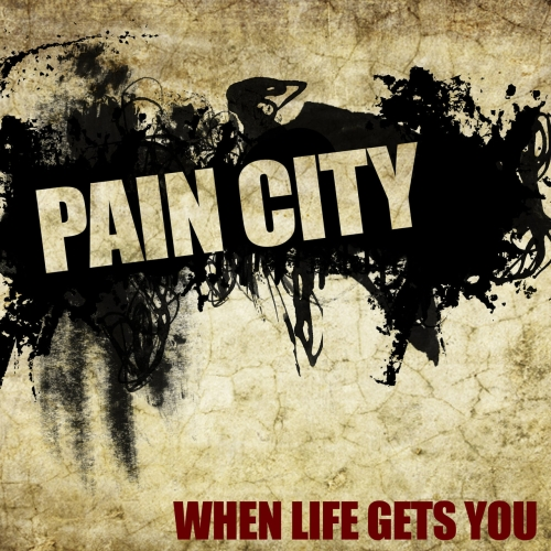 Pain City - When Life Gets You (2018)