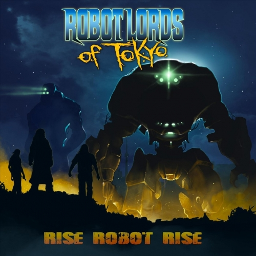 Robot Lords of Tokyo - Rise Robot Rise (2018)