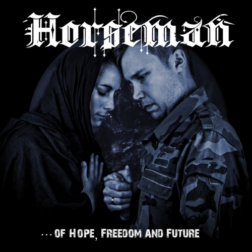 Horseman - Of Hope, Freedom and Future (2018)
