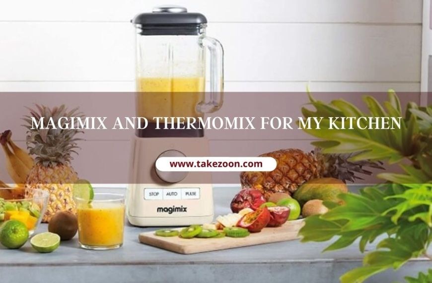 Magimix And Thermomix For My Kitchen