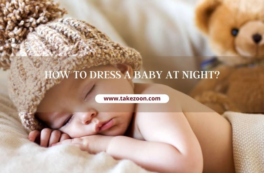 How To Dress A Baby At Night? Baby Room Temperature And Babies Clothes For Sleep